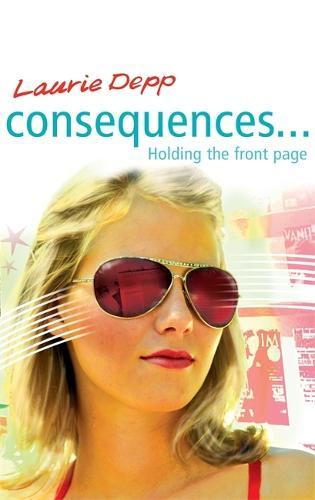 Consequences: Holding the Front Page: Book 5 - Consequences (Paperback)