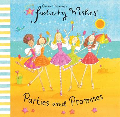 Felicity Wishes: Parties and Promises (Hardback)