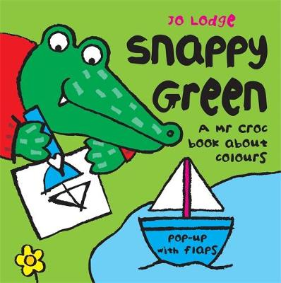 Snappy Green - Mr. Croc (Board book)