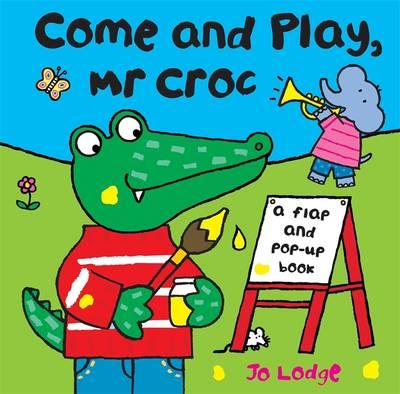 Come and Play Mr Croc (Hardback)