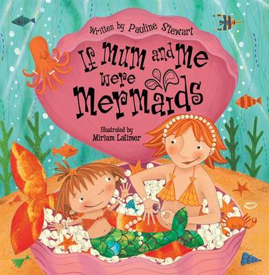 If Mum and Me Were Mermaids (Paperback)