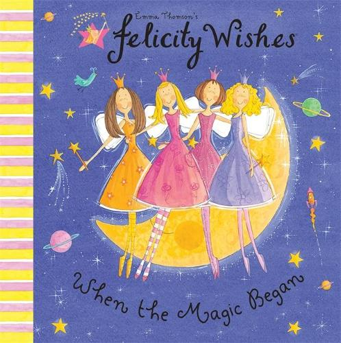 Felicity Wishes: When The Magic Began (Paperback)