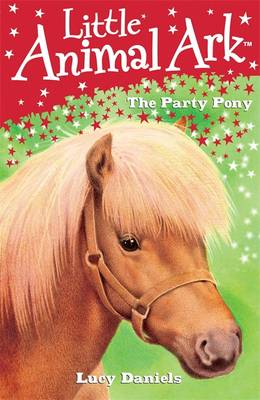 The Party Pony - Little Animal Ark 6 (Paperback)