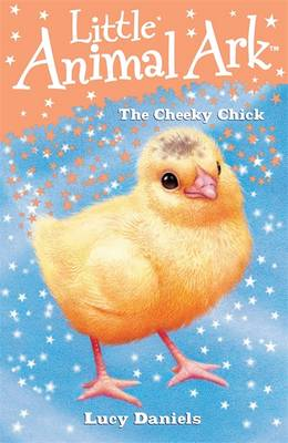 The Cheeky Chick - Little Animal Ark 8 (Paperback)