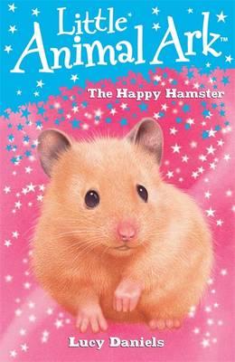 The Happy Hamster - Little Animal Ark 9 (Paperback)