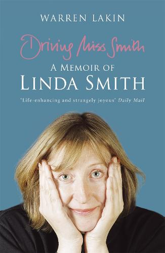Driving Miss Smith: A Memoir of Linda Smith (Paperback)