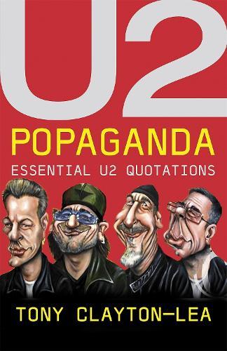 U2 Popaganda: Essential U2 Quotations (Paperback)