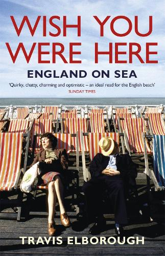 Wish You Were Here: England on Sea (Paperback)