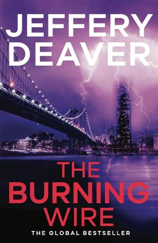 The Burning Wire: Lincoln Rhyme Book 9 - Lincoln Rhyme Thrillers (Paperback)
