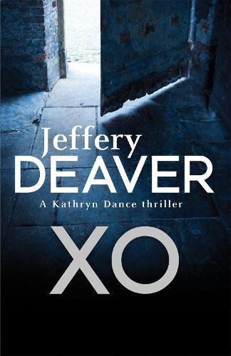 XO: Kathryn Dance Book 3 - Kathryn Dance thrillers (Paperback)