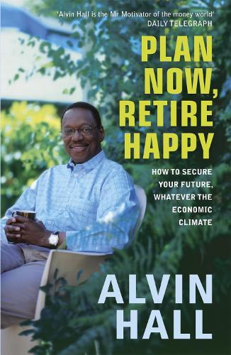 Plan Now, Retire Happy (Paperback)