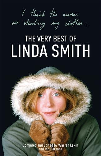 I Think the Nurses are Stealing My Clothes: The Very Best of Linda Smith (Paperback)