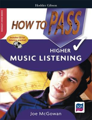 How to Pass Higher Music Listening - How to Pass - Higher Level (Paperback)