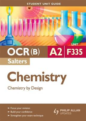 OCR(B) A2 Chemistry (Salters) Student Unit Guide: Unit F335 Chemistry by Design (Paperback)