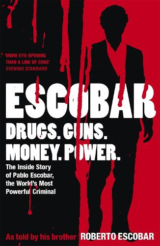 Escobar: The Inside Story of Pablo Escobar, the World's Most Powerful Criminal (Paperback)
