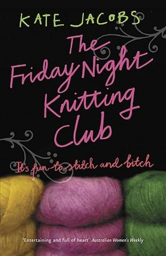 The Friday Night Knitting Club By Kate Jacobs Waterstones