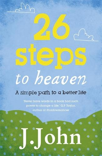 26 Steps to Heaven: A simple path to a better life (Paperback)