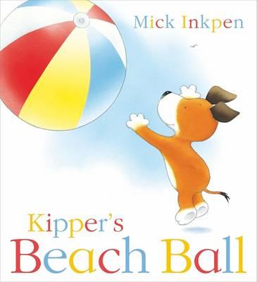 Kipper's Beach Ball - Kipper No. 29 (Paperback)