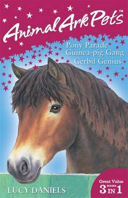 Animal Ark Pets Bind Up: Pony Parade, Guinea-Pig Gang, Gerbil Genius 7-9 - Animal Ark Pets No. 46 (Paperback)