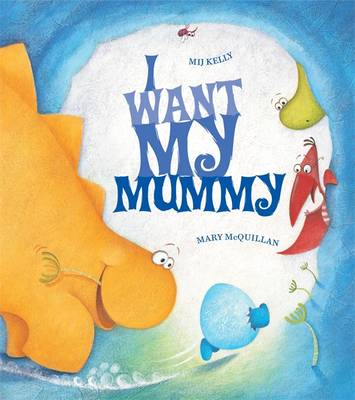 I Want My Mummy (Paperback)