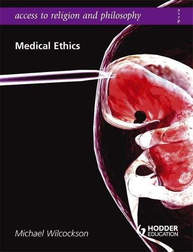 Access to Religion and Philosophy: Medical Ethics - Access to Religion and Philosophy (Paperback)