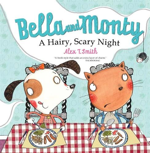 Bella and Monty: A Hairy Scary Night (Paperback)