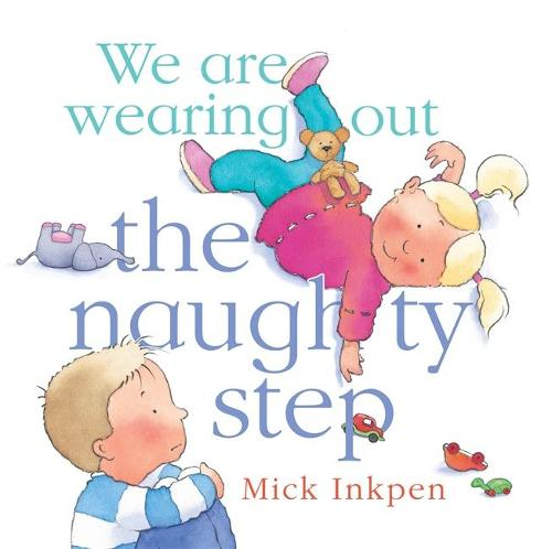 We are wearing out the naughty step (Paperback)