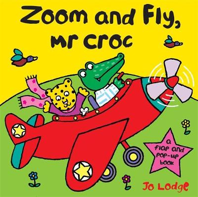 Zoom And Fly Mr Croc - Mr. Croc (Hardback)