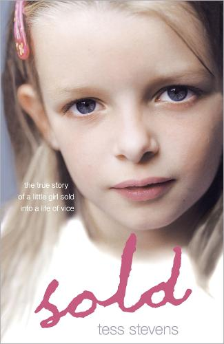Sold: A young girl betrayed by her mother into a life of vice (Paperback)
