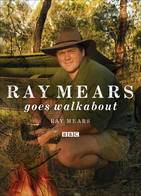 Ray Mears Goes Walkabout (Hardback)