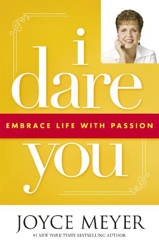 I Dare You: Embrace Life with Passion (Paperback)