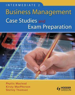 Intermediate 2 Business Management Case Studies and Exam Preparation (Paperback)