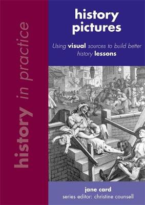 History in Practice: History Pictures: Using visual sources to build better history lessons - History in Practice