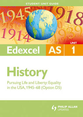 Edexcel AS History Student Unit Guide: Unit 1 Pursuing Life and Liberty: Equality in the USA, 1945-68 (Option D5) (Paperback)