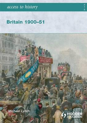 Access to History: Britain 1900-51 - Access to History (Paperback)