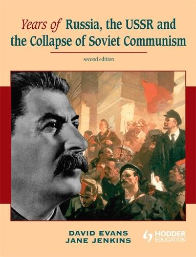 Years of Russia, the USSR and the Collapse of Soviet Communism Second Edition (Paperback)