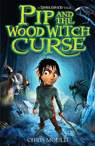 Spindlewood: Pip and the Wood Witch Curse: Book 1 - Spindlewood (Paperback)