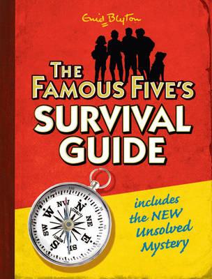 The Famous Five's Survival Guide - Famous Five No. 25 (Hardback)
