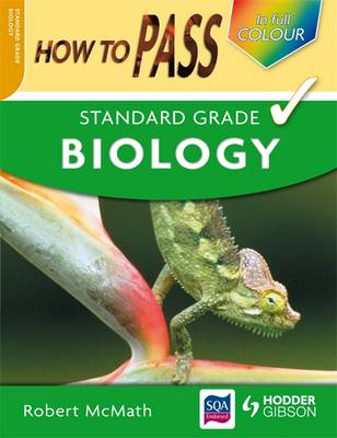 How to Pass Standard Grade Biology - How to Pass - Standard Grade (Paperback)