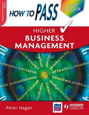 How to Pass Higher Business Management - How to Pass - Higher Level (Paperback)