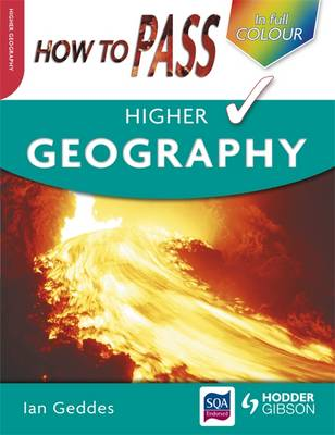 How to Pass Higher Geography - How to Pass - Higher Level (Paperback)