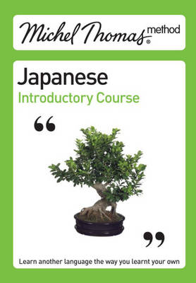 Cover Michel Thomas Method: Japanese Introductory Course - Michel Thomas Series