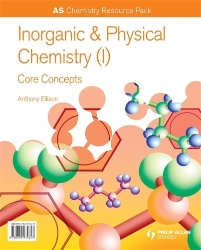 AS Chemistry Resource Pack + CD-ROM: Inorganic and Physical Chemistry (I) Core Concepts (Spiral bound)