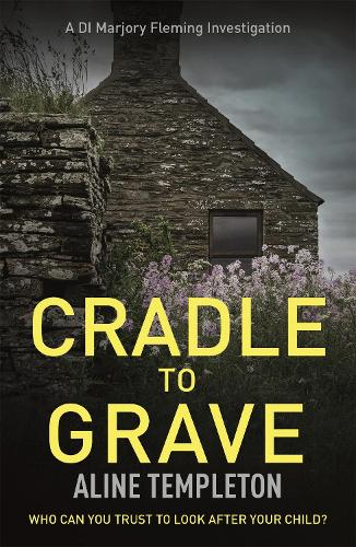 Cradle to Grave: DI Marjory Fleming Book 6 (Paperback)