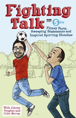 Fighting Talk: Flimsy Facts, Sweeping Statements and Inspired Sporting Hunches (Hardback)