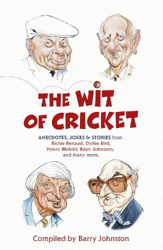 The Wit of Cricket: Stories from Cricket's best-loved personalities (Paperback)