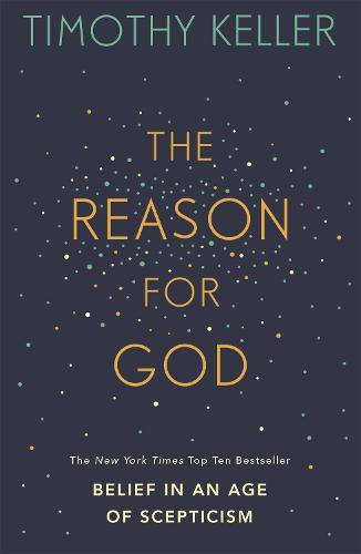 The Reason for God: Belief in an age of scepticism (Paperback)