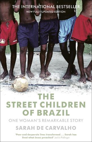 The Street Children of Brazil: One Woman's Remarkable Story (Paperback)