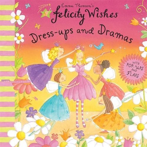 Felicity Wishes: Dress-Up and Dramas (Hardback)
