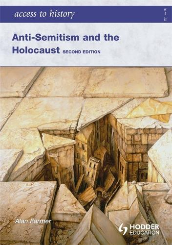 Access to History: Anti-Semitism and the Holocaust Second Edition - Access to History (Paperback)